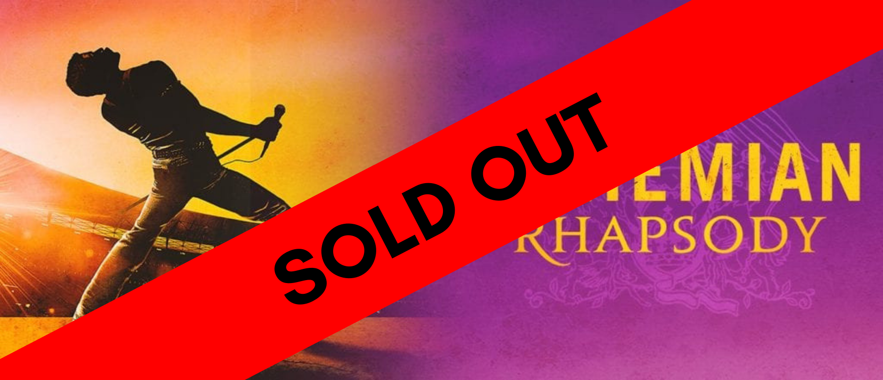 Bohemian Rhapsody Sold Out